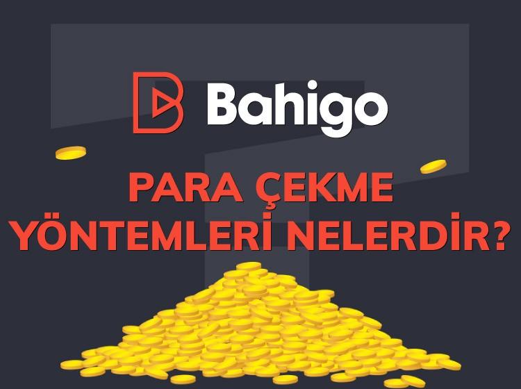 Bahigo Para Çekme